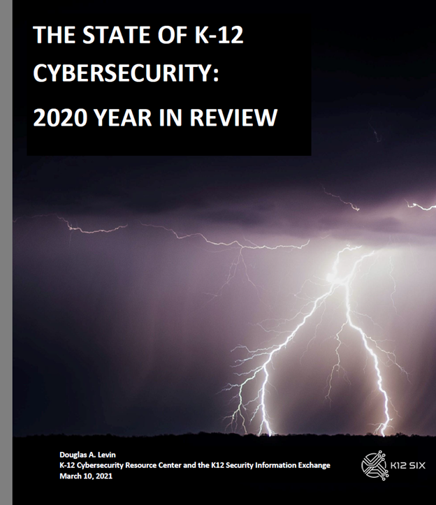 The State of K-12 Cybersecurity: 2020 Year in Review